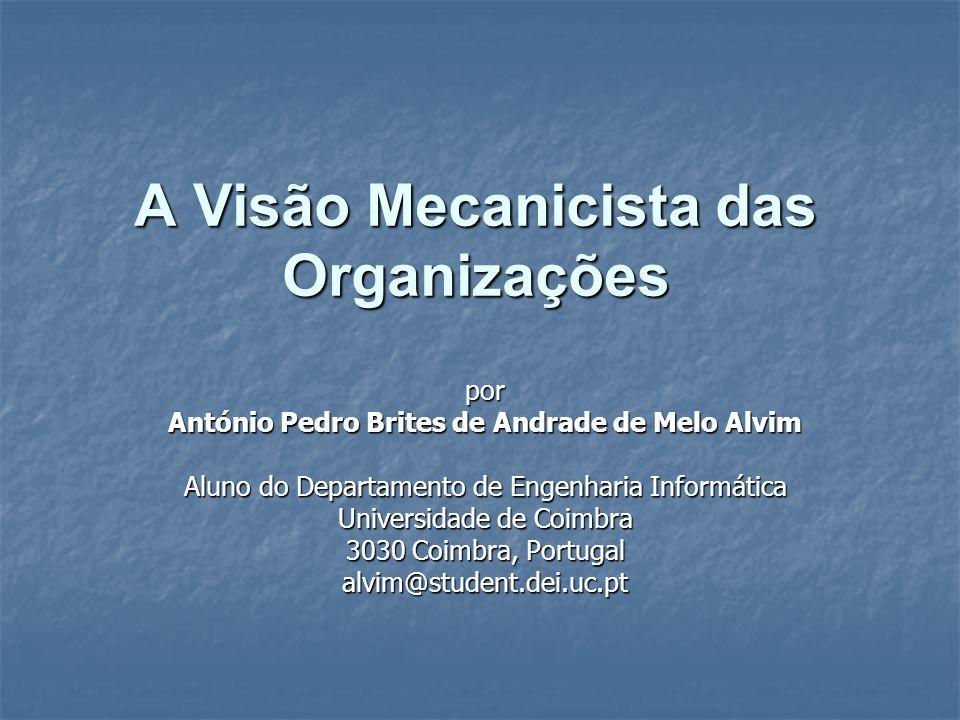 A Visão Mecanicista das Organizações