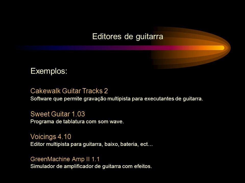 Editores de guitarra Exemplos: Cakewalk Guitar Tracks 2