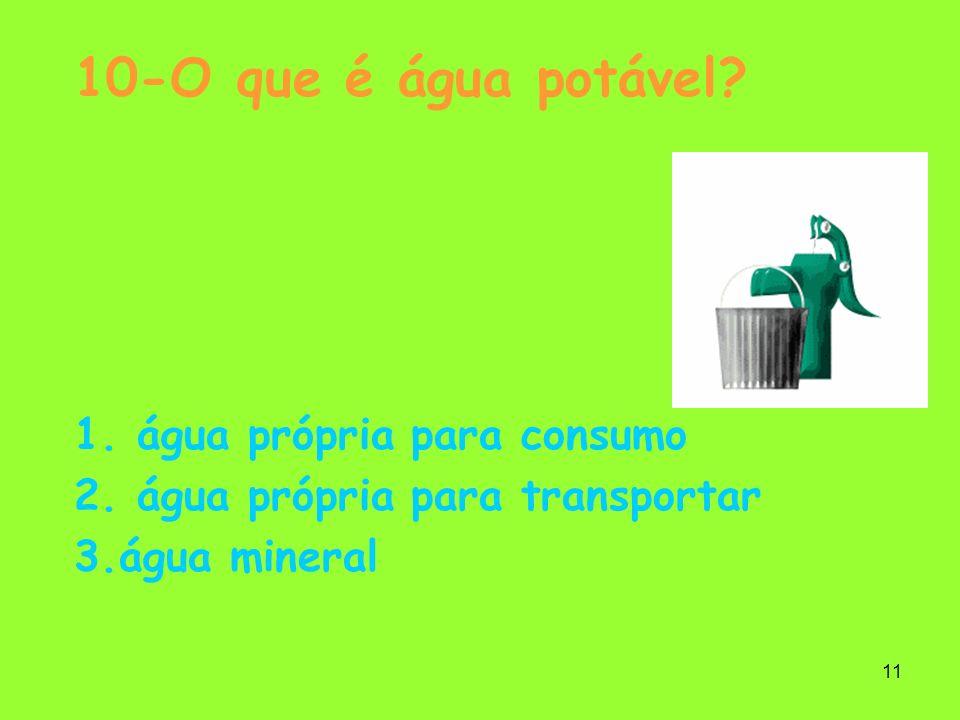 10-O que é água potável água própria para consumo