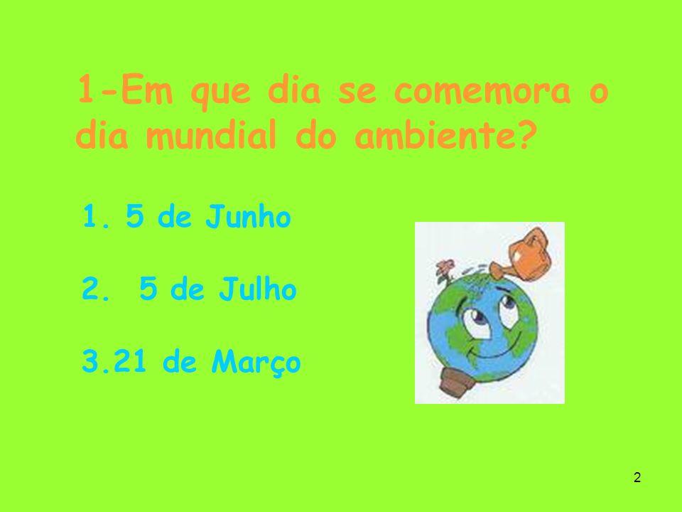 1-Em que dia se comemora o dia mundial do ambiente
