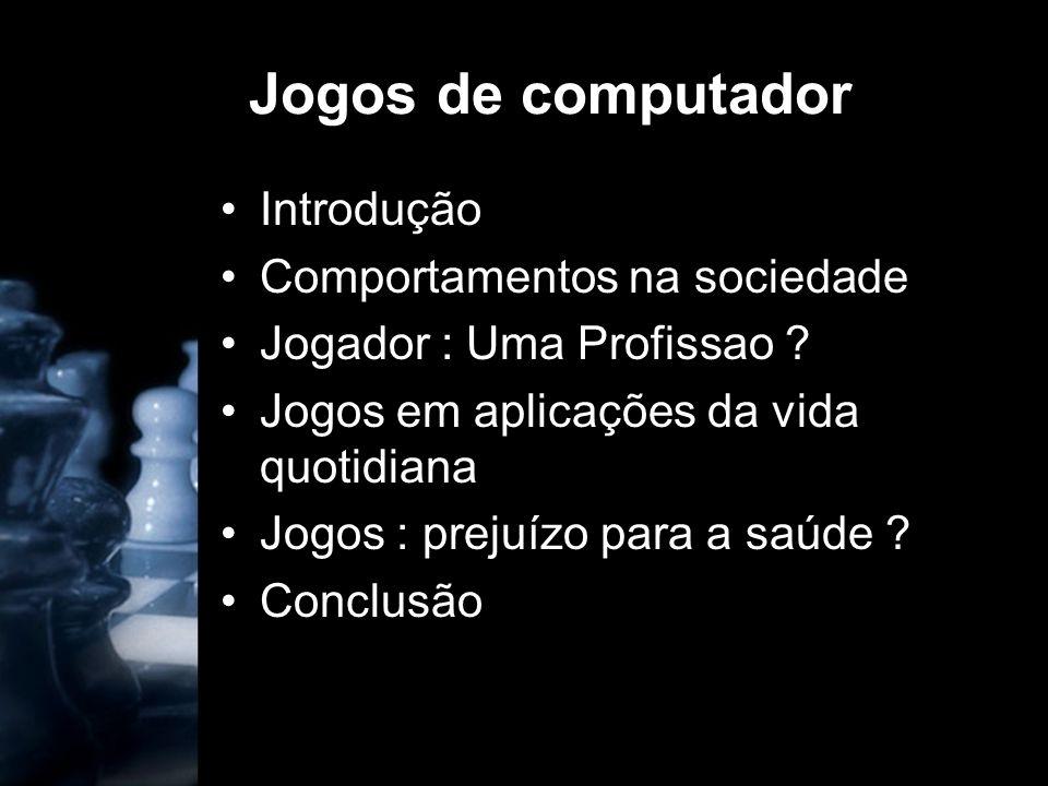 Jogos de computador Introdução Comportamentos na sociedade