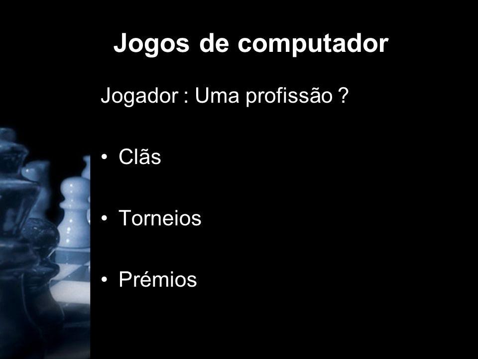 Jogos de computador Jogador : Uma profissão Clãs Torneios Prémios