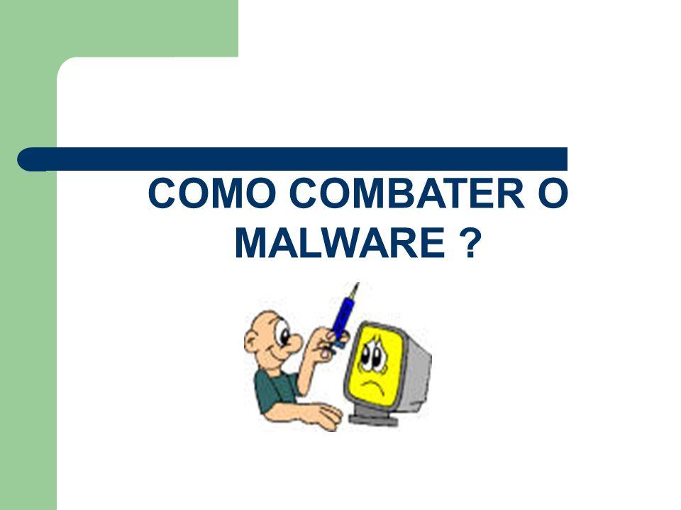COMO COMBATER O MALWARE