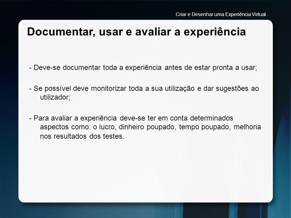 Documentar, usar e avaliar a experiência