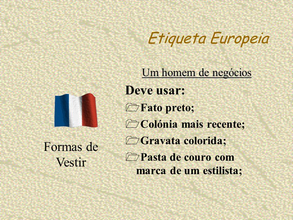 Etiqueta Europeia Deve usar: Formas de Vestir Um homem de negócios