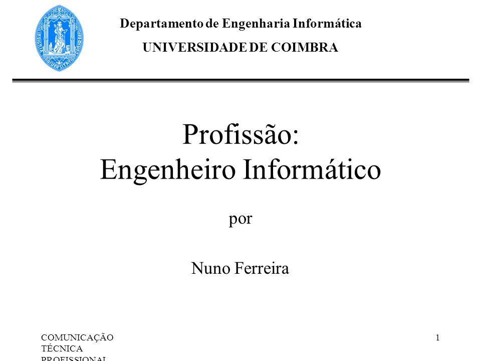Profissão: Engenheiro Informático