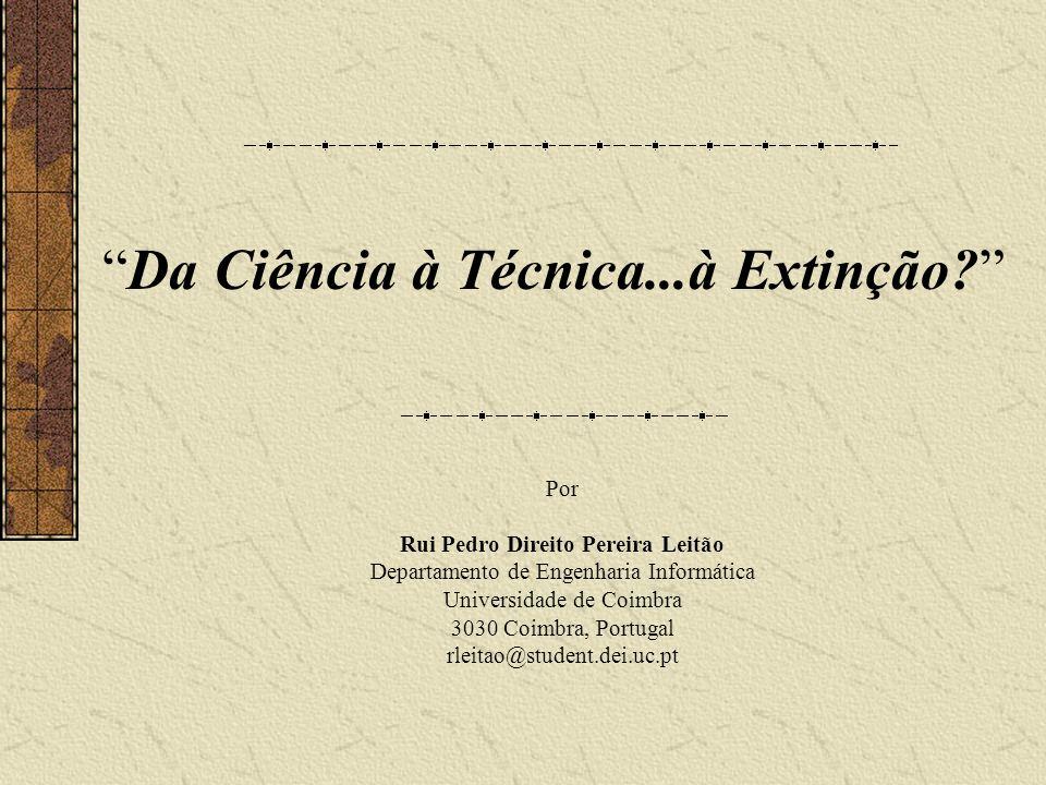Da Ciência à Técnica...à Extinção