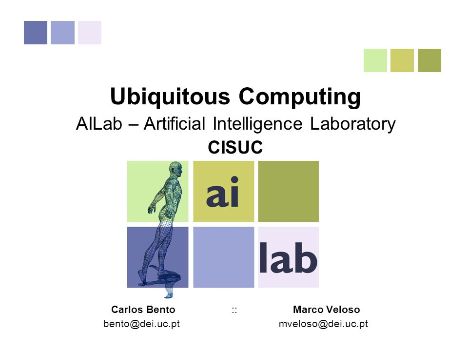 Ubiquitous Computing AILab – Artificial Intelligence Laboratory CISUC