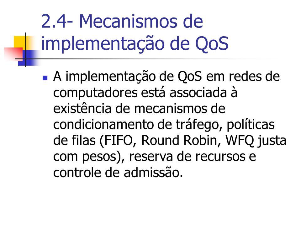 2.4- Mecanismos de implementação de QoS