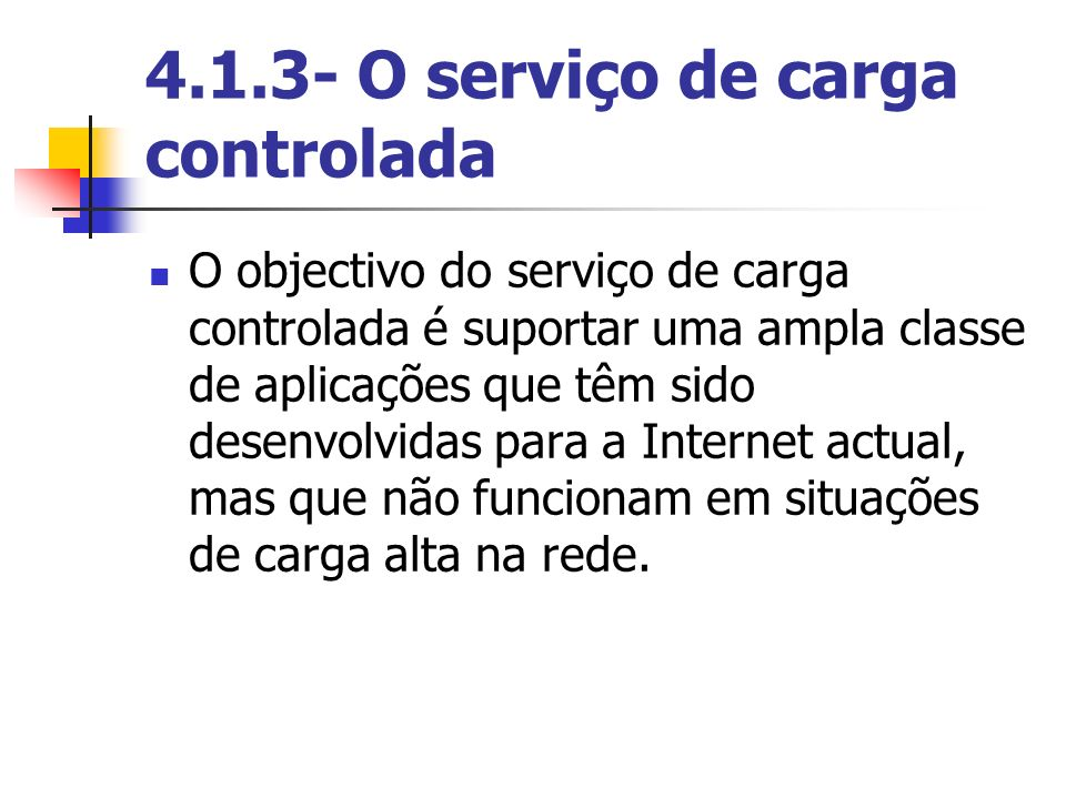 4.1.3- O serviço de carga controlada
