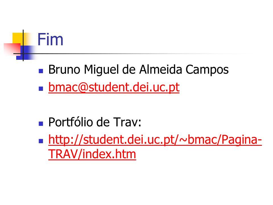 Fim Bruno Miguel de Almeida Campos bmac@student.dei.uc.pt