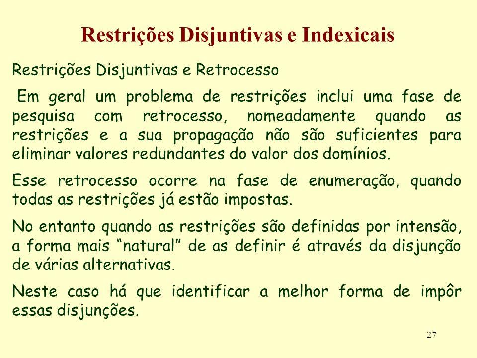 Restrições Disjuntivas e Indexicais