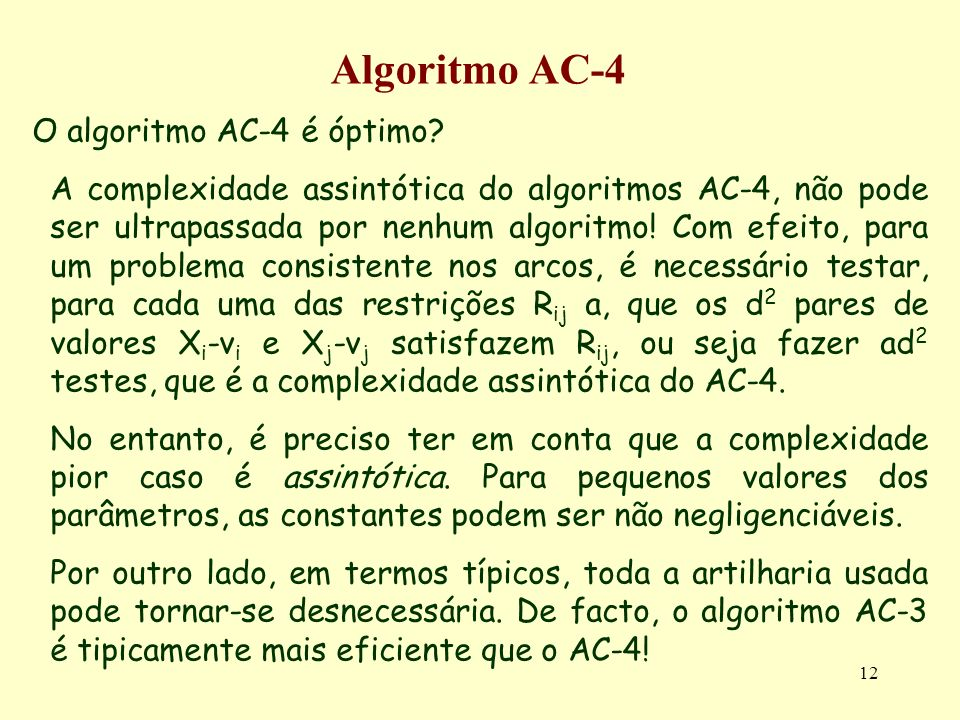 Algoritmo AC-4 O algoritmo AC-4 é óptimo