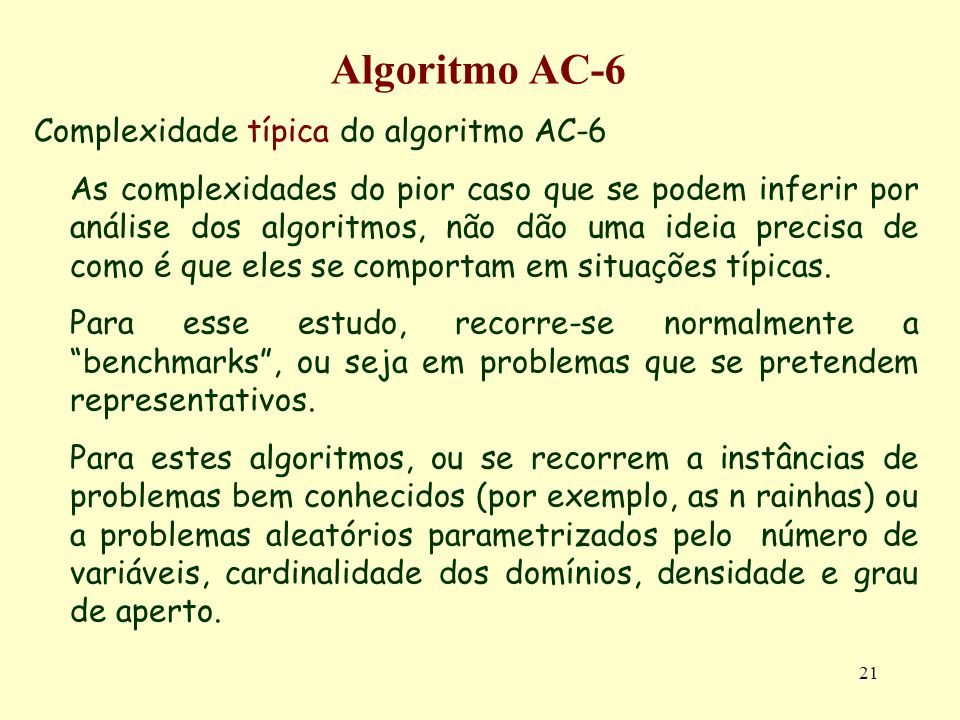 Algoritmo AC-6 Complexidade típica do algoritmo AC-6