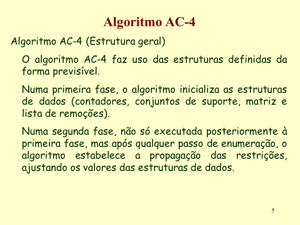 Algoritmo AC-4 Algoritmo AC-4 (Estrutura geral)
