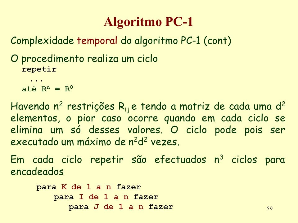 Algoritmo PC-1 Complexidade temporal do algoritmo PC-1 (cont)