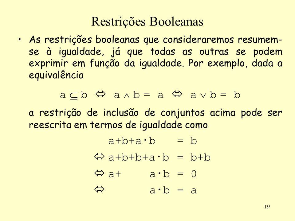 Restrições Booleanas a  b  a  b = a  a  b = b