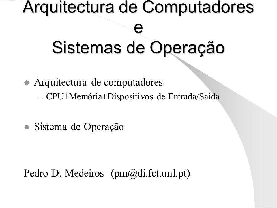 Arquitectura de Computadores e Sistemas de Operação