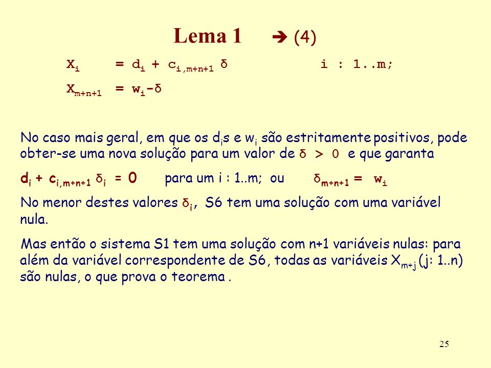 Lema 1  (4) Xi = di + ci,m+n+1 δ i : 1..m; Xm+n+1 = wi-δ