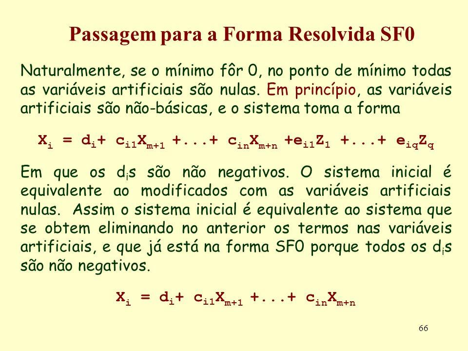 Passagem para a Forma Resolvida SF0 Xi = di+ ci1Xm+1 +...+ cinXm+n