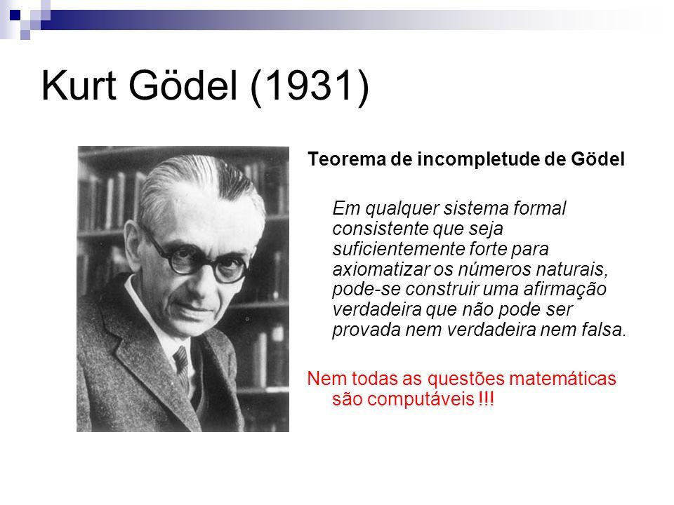 Kurt Gödel (1931) Teorema de incompletude de Gödel