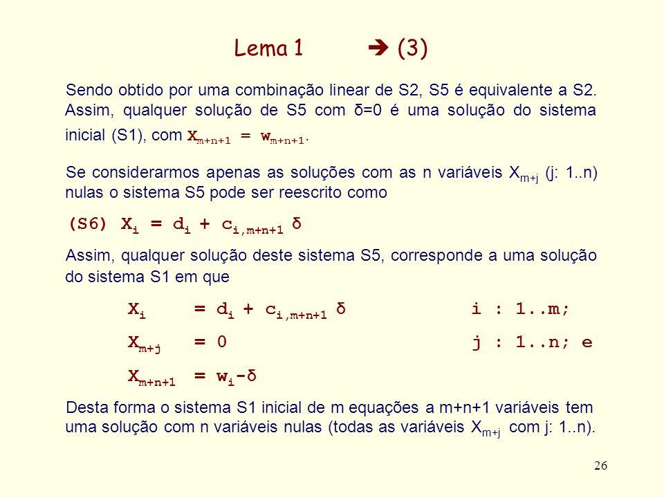 Lema 1  (3) (S6) Xi = di + ci,m+n+1 δ Xi = di + ci,m+n+1 δ i : 1..m;