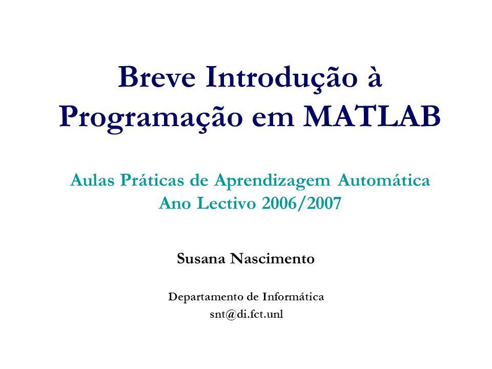 Susana Nascimento Departamento de Informática snt@di.fct.unl