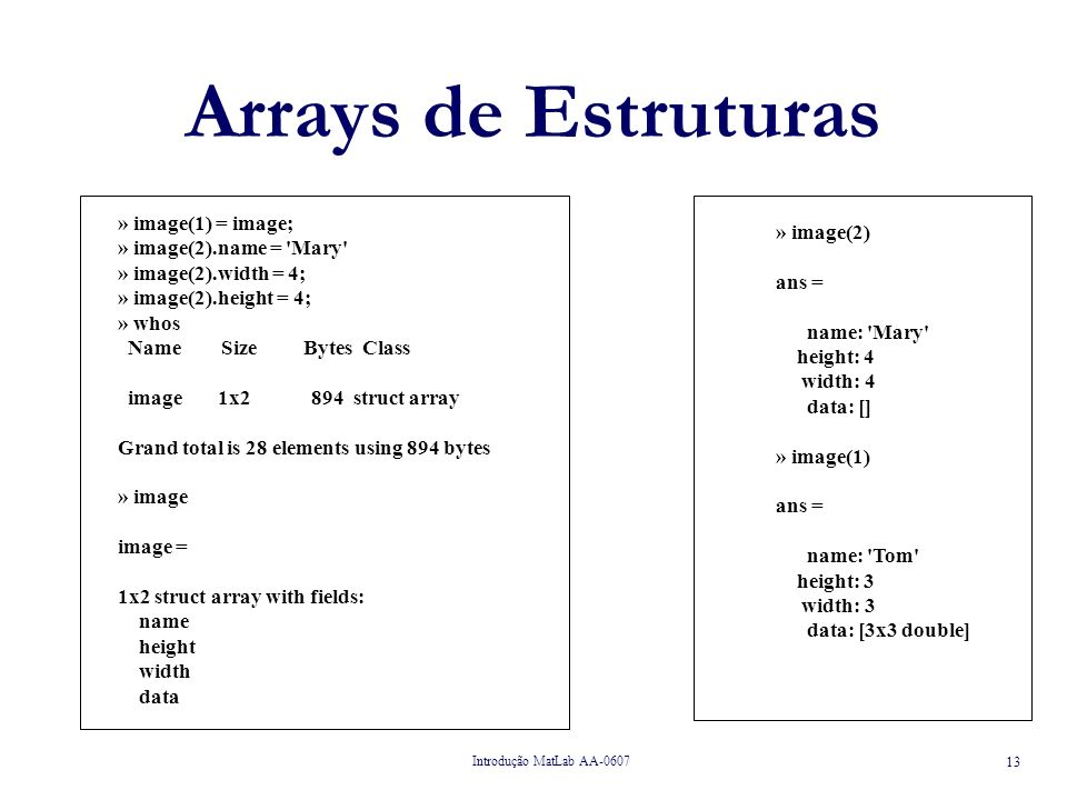 Arrays de Estruturas » image(1) = image; » image(2).name = Mary