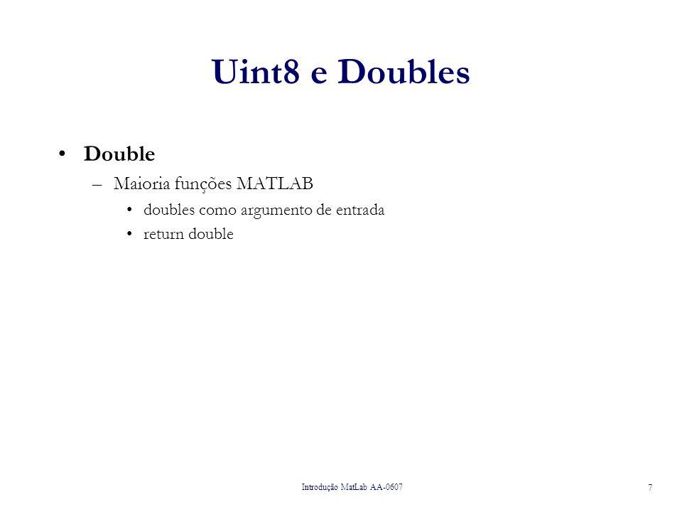 Uint8 e Doubles Double Maioria funções MATLAB