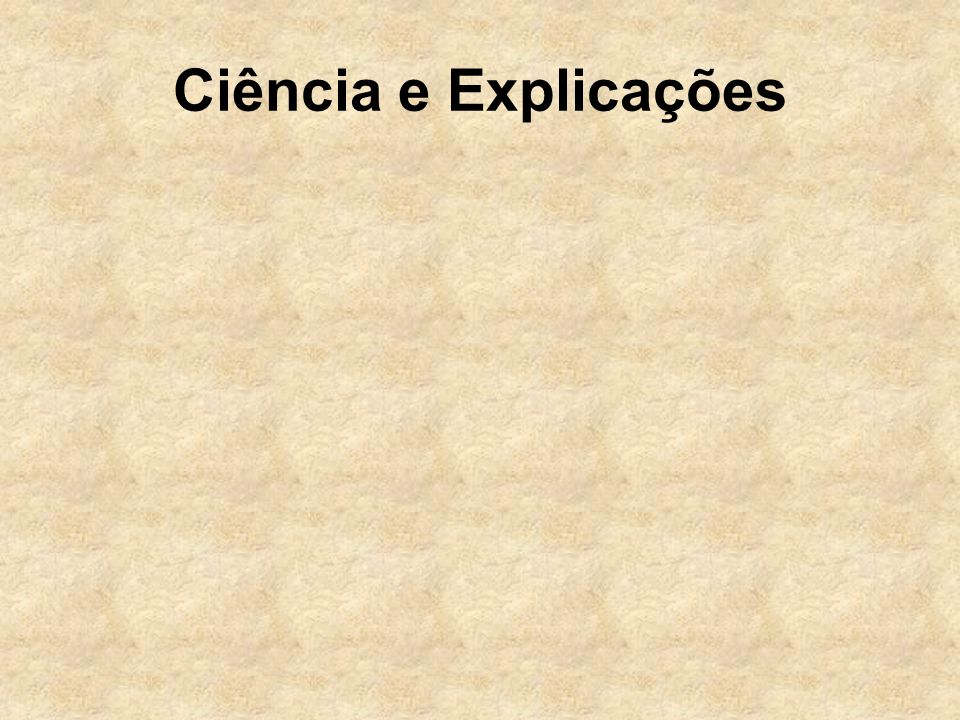 Ciência e Explicações