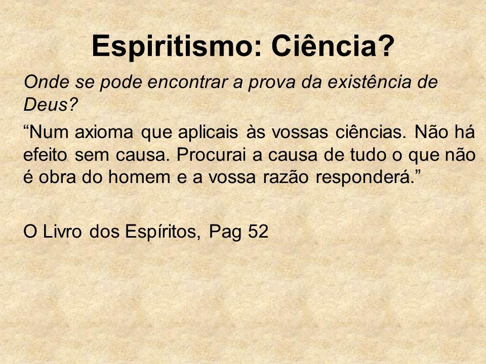Espiritismo: Ciência Onde se pode encontrar a prova da existência de Deus