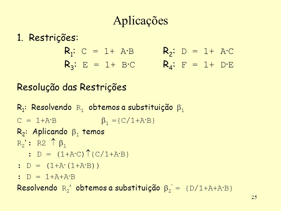 Aplicações 1. Restrições: R1: C = 1+ A·B R2: D = 1+ A·C