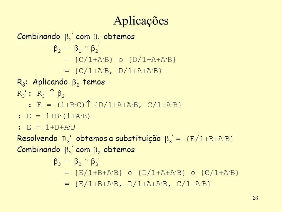 Aplicações Combinando 2' com 1 obtemos 2 = 1 o 2'