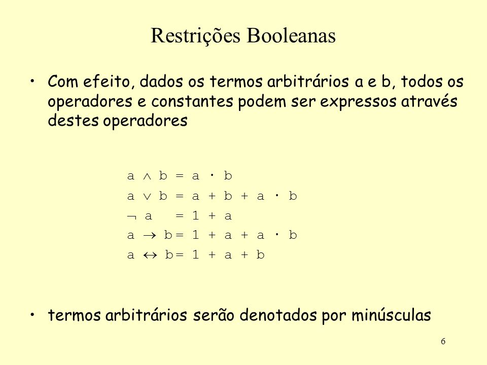 Restrições Booleanas a  b = a · b
