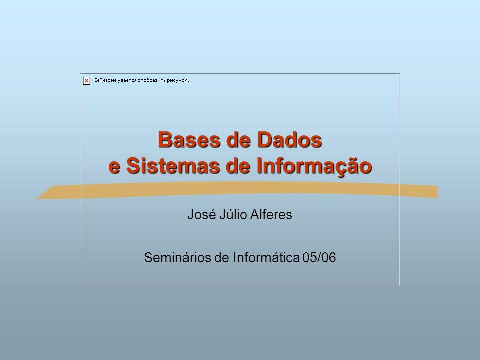 Bases de Dados e Sistemas de Informação