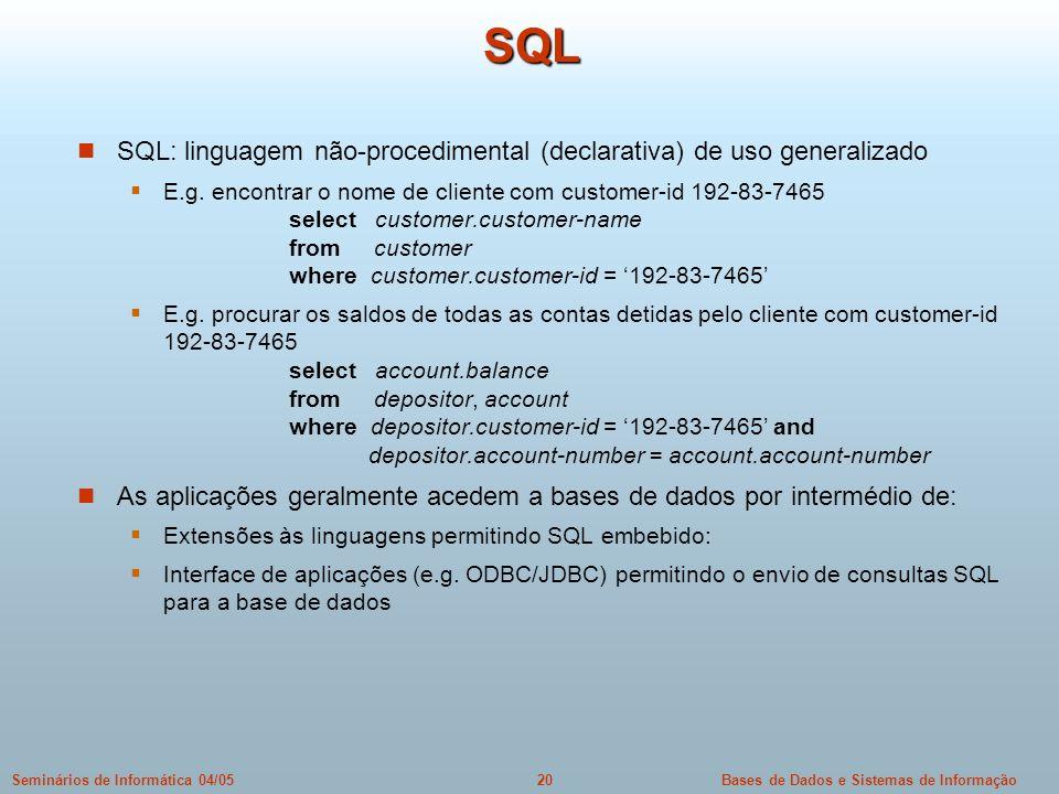 SQL SQL: linguagem não-procedimental (declarativa) de uso generalizado