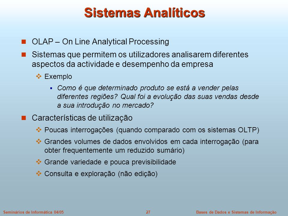 Sistemas Analíticos OLAP – On Line Analytical Processing