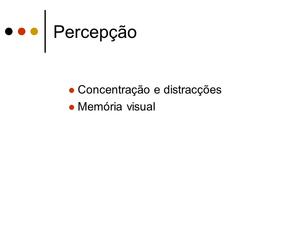 Percepção Concentração e distracções Memória visual
