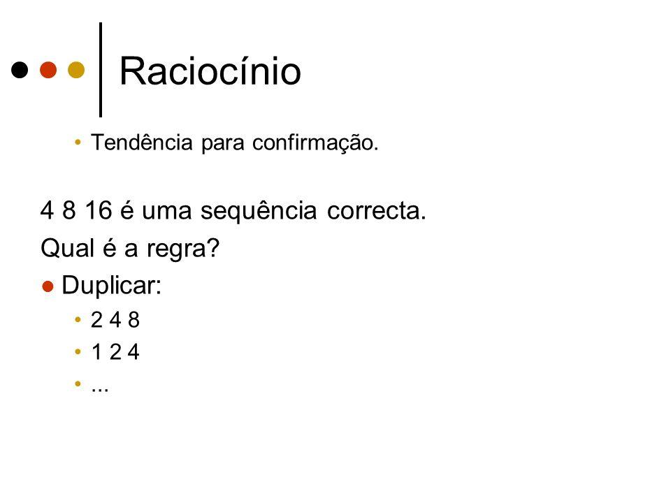 Raciocínio 4 8 16 é uma sequência correcta. Qual é a regra Duplicar: