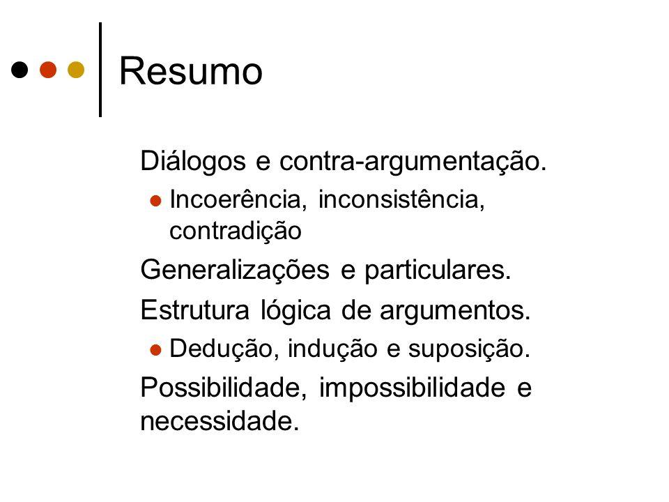 Resumo Diálogos e contra-argumentação. Generalizações e particulares.
