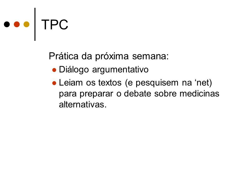TPC Prática da próxima semana: Diálogo argumentativo