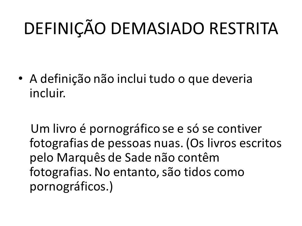 DEFINIÇÃO DEMASIADO RESTRITA