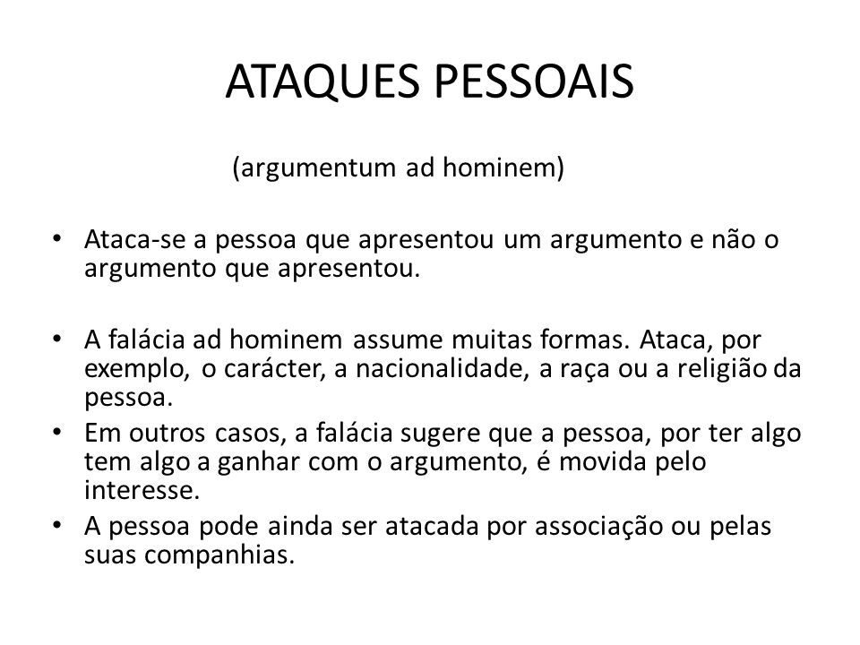 ATAQUES PESSOAIS (argumentum ad hominem)