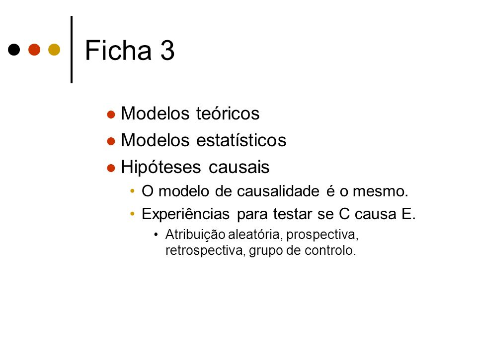 Ficha 3 Modelos teóricos Modelos estatísticos Hipóteses causais