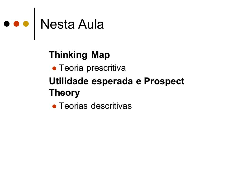 Nesta Aula Thinking Map Utilidade esperada e Prospect Theory