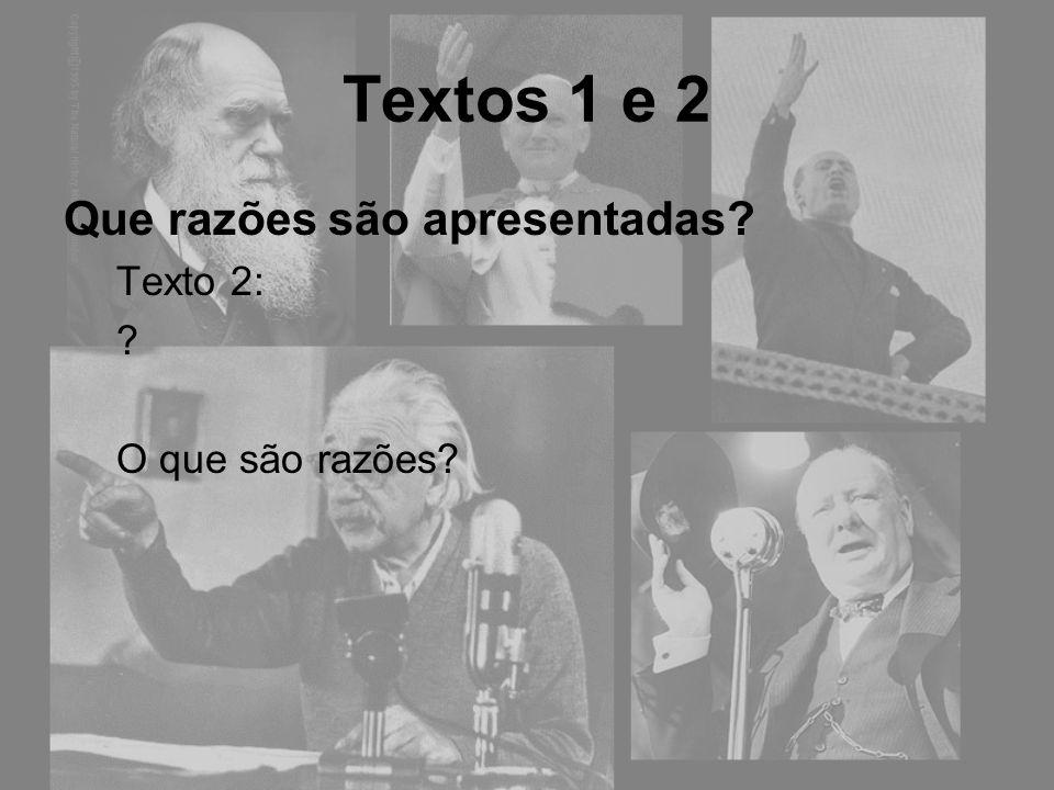 Textos 1 e 2 Que razões são apresentadas Texto 2: O que são razões