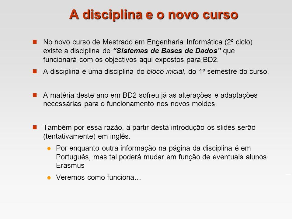 A disciplina e o novo curso