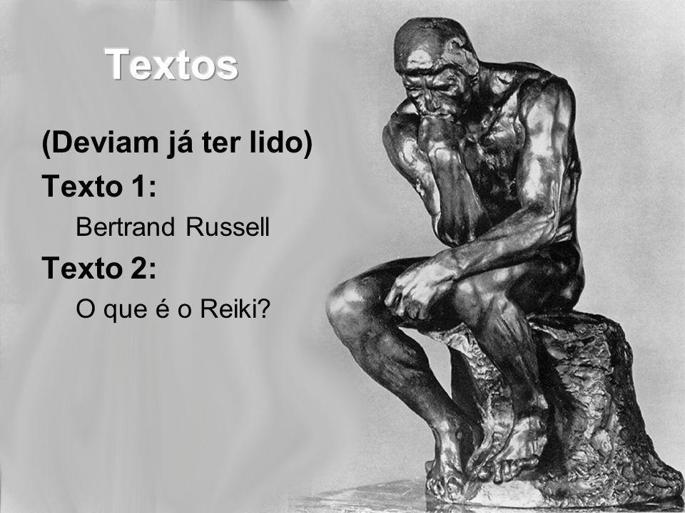 Textos (Deviam já ter lido) Texto 1: Texto 2: Bertrand Russell