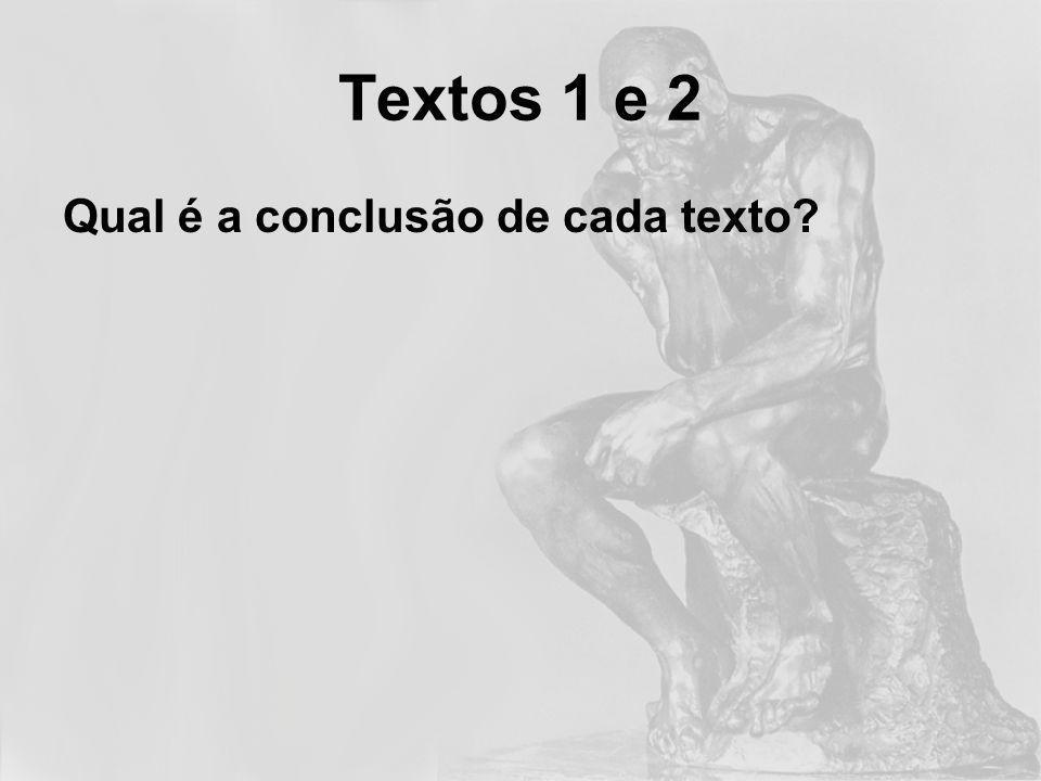 Textos 1 e 2 Qual é a conclusão de cada texto