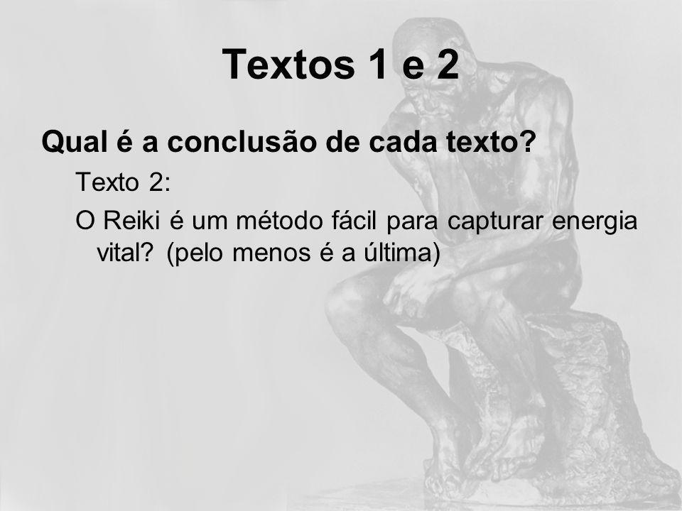 Textos 1 e 2 Qual é a conclusão de cada texto Texto 2: